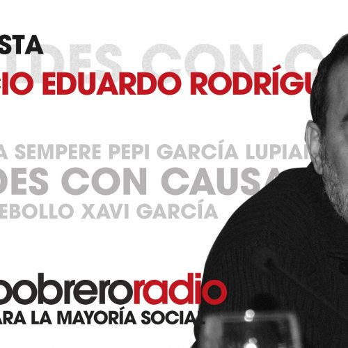 Rebeldes Con Causa 16. Entrevista a Mauricio Eduardo Rodríguez