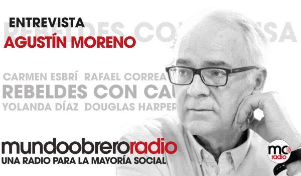 Rebeldes con causa 17 Entrevista con Agustín Moreno