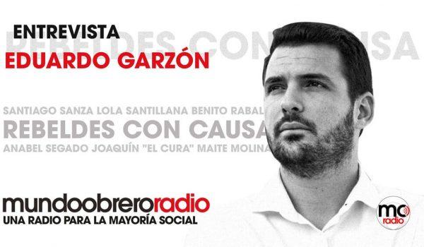 Rebeldes Con Causa 19. Entrevista a Eduardo Garzón