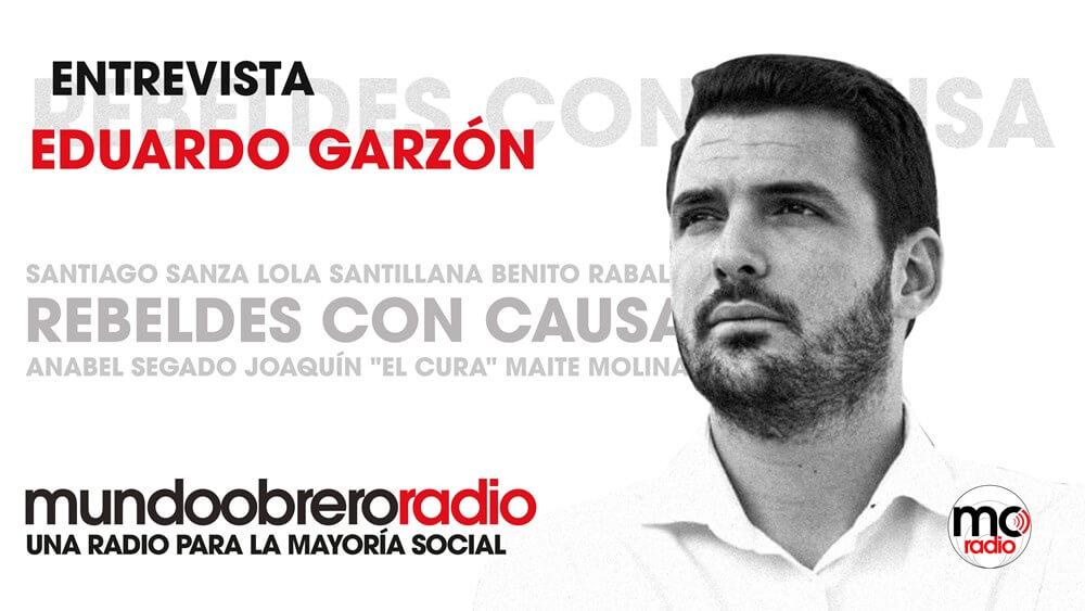Rebeldes Con Causa 19. Eduardo Garzón