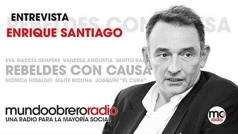 Rebeldes con Causa 21. Entrevista con Enrique Santiago
