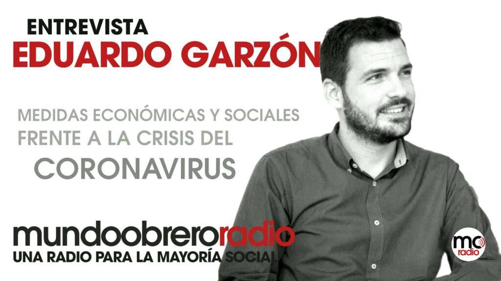 Entrevista Eduardo Garzón Medidas económicas Coronavirus
