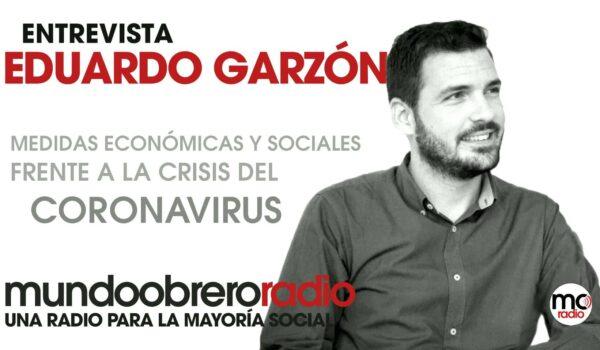 MORADIO entrevista Eduardo Garzón valoracion medidas sociales y económicas