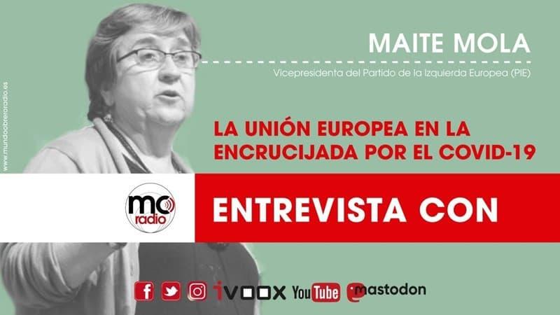 La UE en la encrucijada por la crisis del coronavirus. Entrevista a Maite Mola Vicepta del PIE