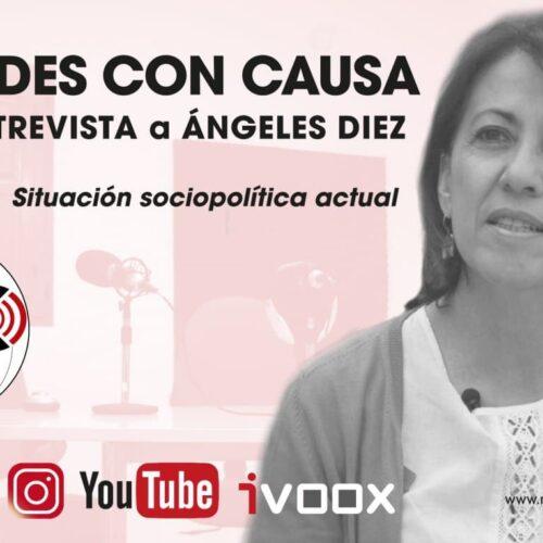 Entrevista con Ángeles Díez sobre la situación sociopolítica actual