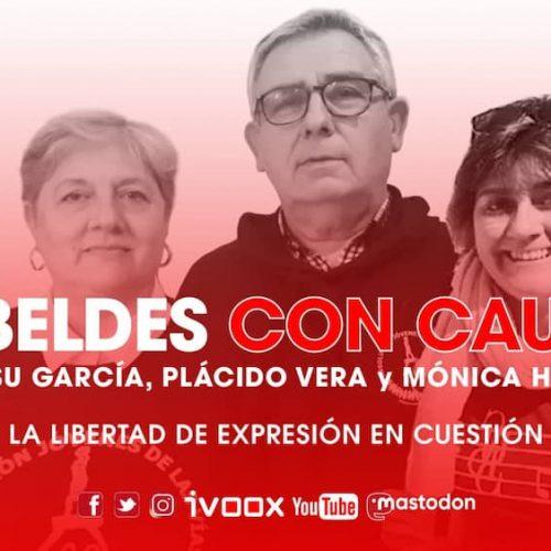 Programa 42 de Rebeldes con Causa: La libertad de expresión en cuestión