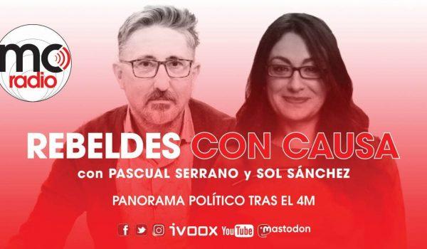 RCC 43. PANORAMA POLÍTICO TRAS EL 4M con Sol Sánchez y Pascual Serrano